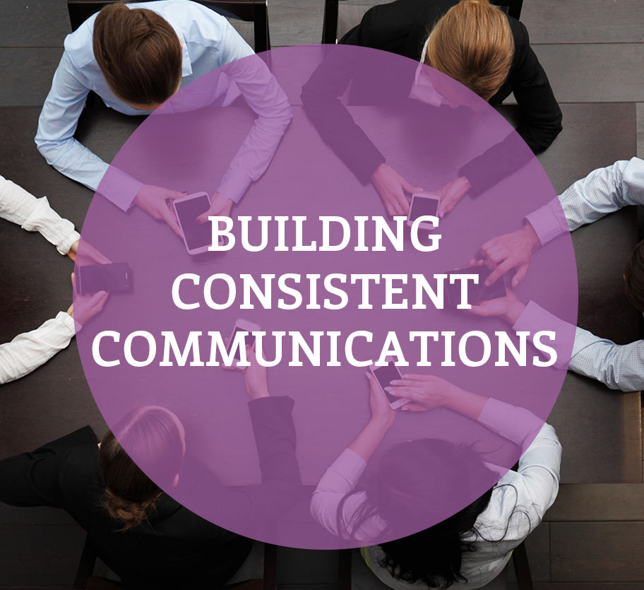 Building Consistent Communications