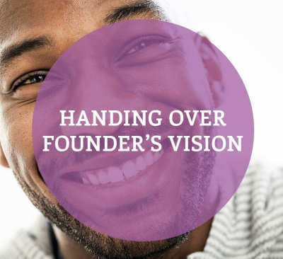 Handing Over Founder's Vision
