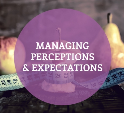 Managing Perceptions & Expectations
